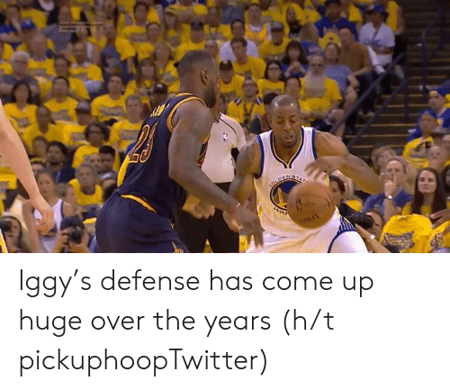 H T: Iggy's defense has come up huge over the years   (h/t pickuphoopTwitter)