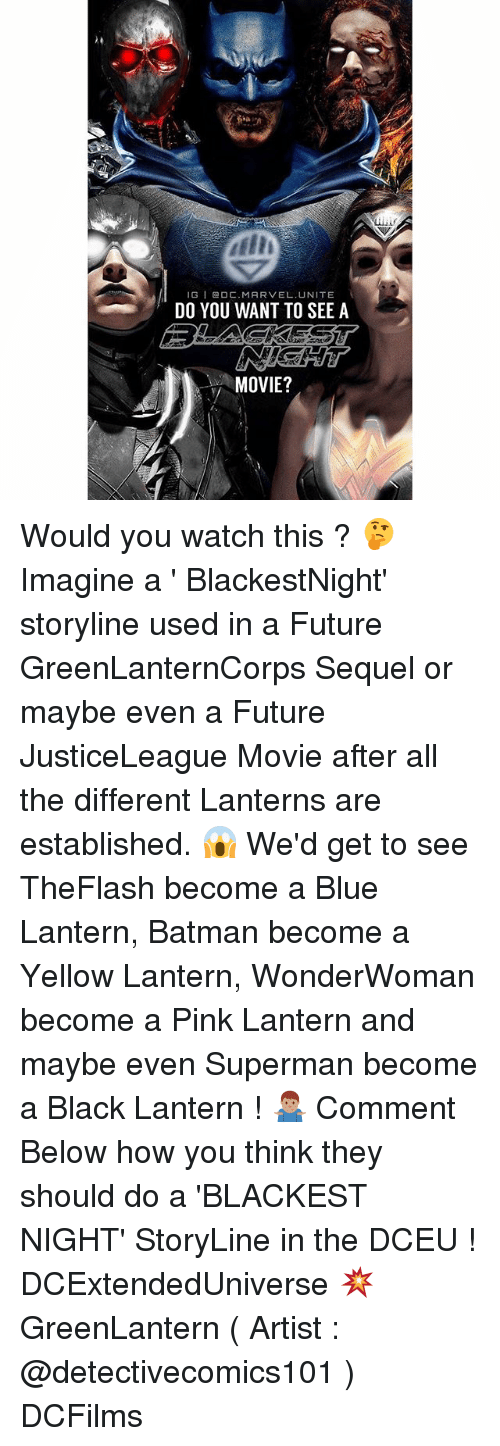 pinkly: IGI DC.MARVEL UNITE  DO YOU WANT TO SEE A  MOVIE? Would you watch this ? 🤔 Imagine a ' BlackestNight' storyline used in a Future GreenLanternCorps Sequel or maybe even a Future JusticeLeague Movie after all the different Lanterns are established. 😱 We'd get to see TheFlash become a Blue Lantern, Batman become a Yellow Lantern, WonderWoman become a Pink Lantern and maybe even Superman become a Black Lantern ! 🤷🏽♂️ Comment Below how you think they should do a 'BLACKEST NIGHT' StoryLine in the DCEU ! DCExtendedUniverse 💥 GreenLantern ( Artist : @detectivecomics101 ) DCFilms