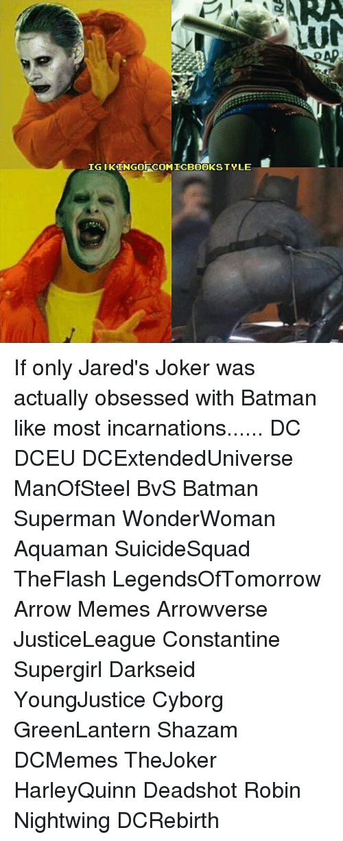 Arrow Meme: IGI KUNGOFCOMICBOOKSTYLE If only Jared's Joker was actually obsessed with Batman like most incarnations...... DC DCEU DCExtendedUniverse ManOfSteel BvS Batman Superman WonderWoman Aquaman SuicideSquad TheFlash LegendsOfTomorrow Arrow Memes Arrowverse JusticeLeague Constantine Supergirl Darkseid YoungJustice Cyborg GreenLantern Shazam DCMemes TheJoker HarleyQuinn Deadshot Robin Nightwing DCRebirth