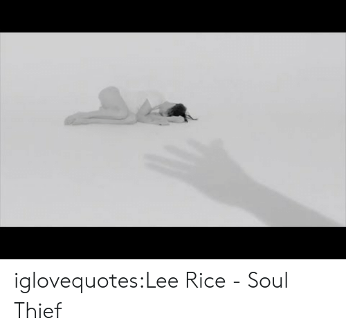 thief: iglovequotes:Lee Rice - Soul Thief