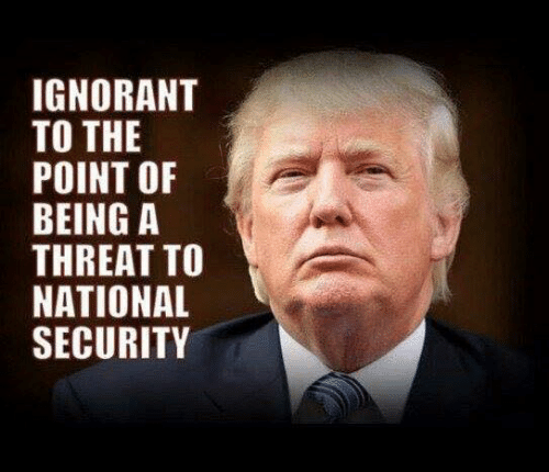 ignorant: IGNORANT  TO THE  POINT OF  THREAT TO  NATIONAL  SECURITY