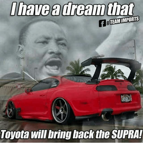 ihave dream that team imports toyota will bring back the 12389671 🇲🇽 25 best memes about supra supra memes