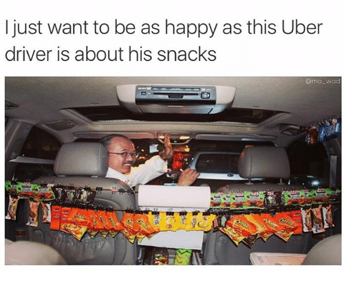 ijust want to be as happy as this uber driver 29192442 ijust want to be as happy as this uber driver is about his snacks