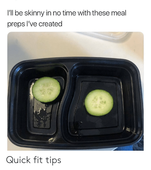 preps: I'll be skinny in no time with these meal  preps l've created Quick fit tips