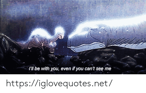 Net, You, and Href: I'll be with you, even if you can't see me https://iglovequotes.net/