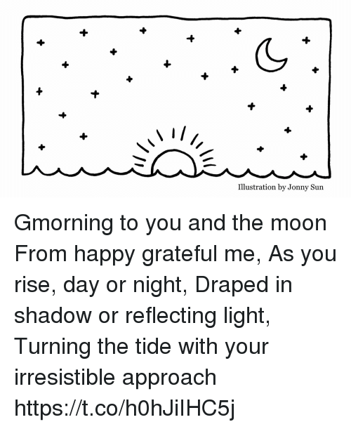 Irresistible: Illustration by Jonny Sun Gmorning  to you and the moon  From happy grateful me, As you rise, day or night, Draped in shadow or reflecting light, Turning the tide with your  irresistible approach https://t.co/h0hJiIHC5j