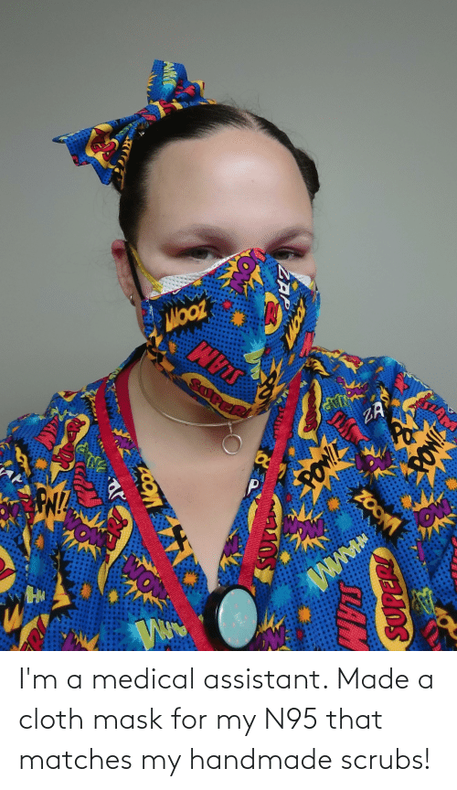 Scrubs: I'm a medical assistant. Made a cloth mask for my N95 that matches my handmade scrubs!