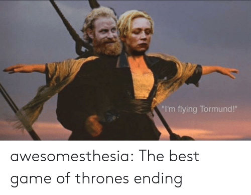 """im flying: """"I'm flying Tormund!"""" awesomesthesia:  The best game of thrones ending"""
