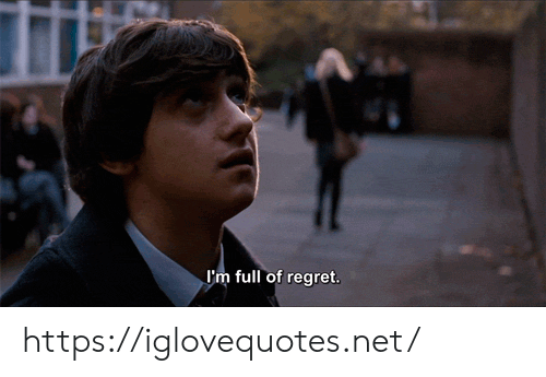 Regret, Net, and Href: I'm full of regret. https://iglovequotes.net/