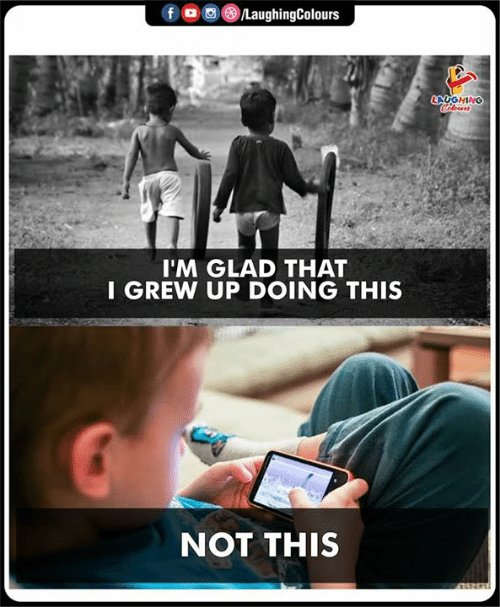 Indianpeoplefacebook, Glad, and This: I'M GLAD THAT  I GREW UP DOING THIS  NOT THIS