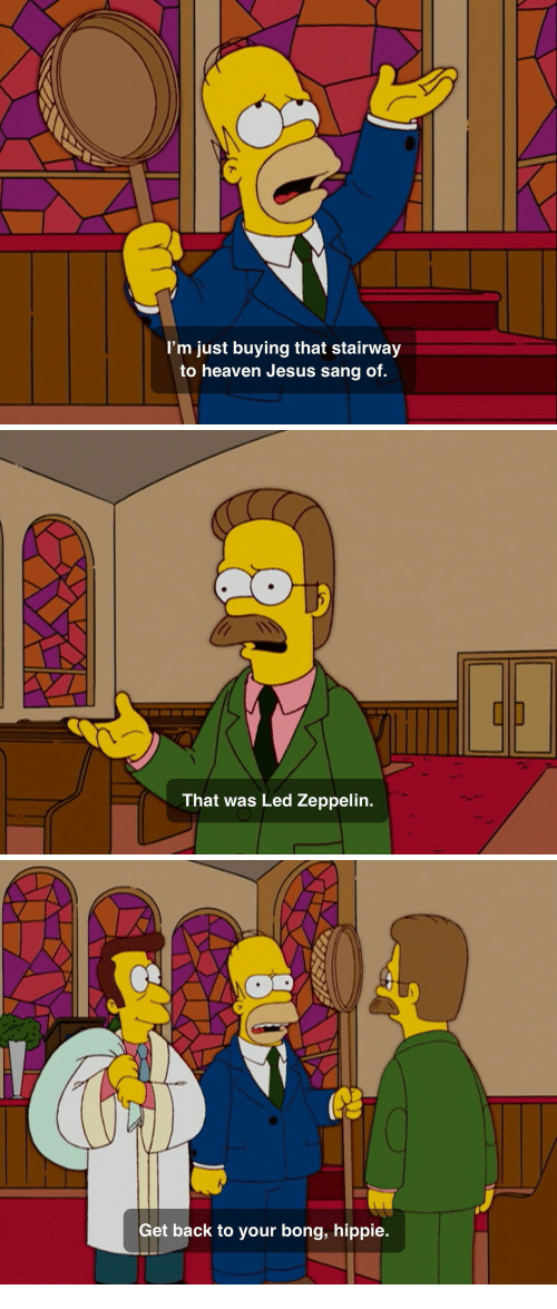 Sang: I'm just buying that stairway  to heaven Jesus sang of.   That was Led Zeppelin.   Get back to your bong, hippie.