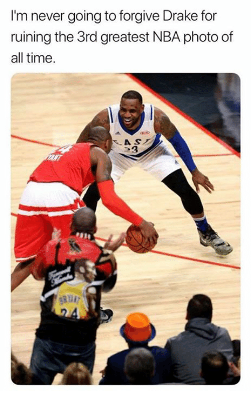 Drake, Nba, and Time: I'm never going to forgive Drake for  ruining the 3rd greatest NBA photo of  all time.  AS  23  gRuI
