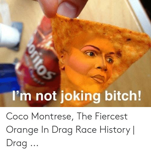 Coco Montrese: I'm not joking bitch! Coco Montrese, The Fiercest Orange In Drag Race History | Drag ...