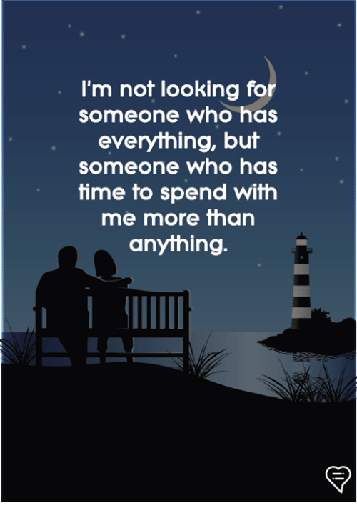 Memes, 🤖, and Looking: I'm not looking for  someone who has  everything, but  someone who has  fime fo spend wifh  me more than  anything.