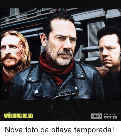 Walking Dead Returns: Im  THE  WALKING DEAD  RETURNS  OCT 22  aMc Nova foto da oitava temporada!