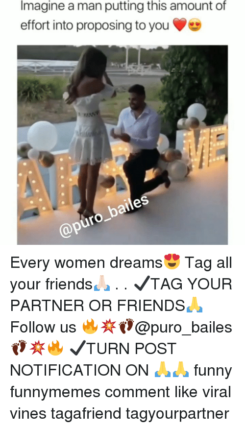 proposing: Imagine a man putting this amount of  effort into proposing to you  @P Every women dreams😍 Tag all your friends🙏🏻 . . ✔TAG YOUR PARTNER OR FRIENDS🙏 Follow us 🔥💥👣@puro_bailes👣💥🔥 ✔TURN POST NOTIFICATION ON 🙏🙏 funny funnymemes comment like viral vines tagafriend tagyourpartner