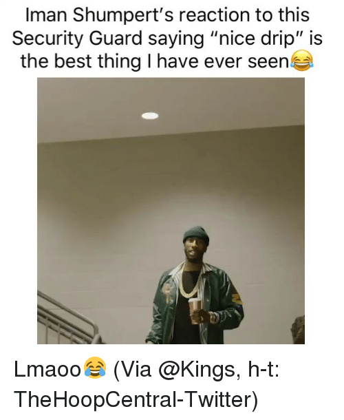 """Basketball, Nba, and Sports: Iman Shumpert's reaction to this  Security Guard saying """"nice drip"""" is  the best thing I have ever seen Lmaoo😂 (Via @Kings, h-t: TheHoopCentral-Twitter)"""
