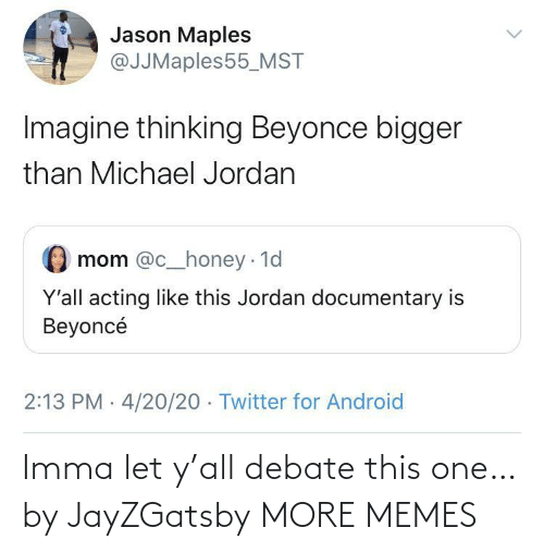 Imma: Imma let y'all debate this one… by JayZGatsby MORE MEMES