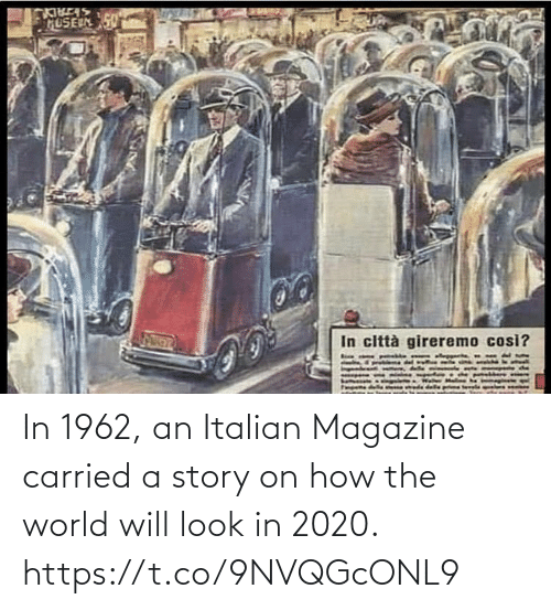 italian: In 1962, an Italian Magazine carried a story on how the world will look in 2020. https://t.co/9NVQGcONL9