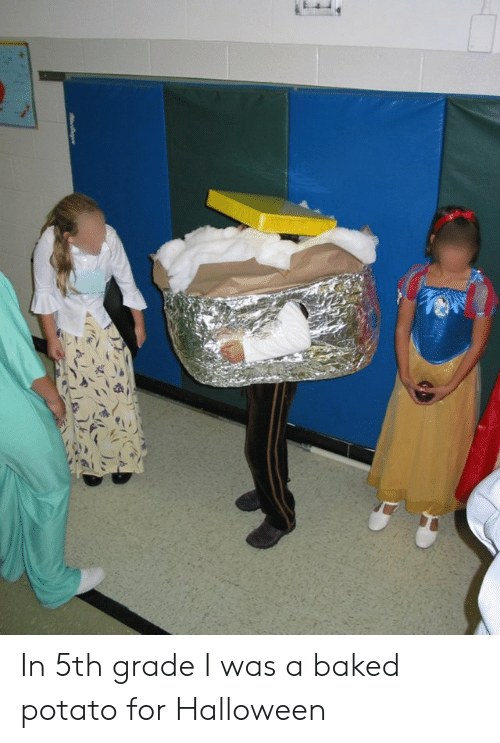 Baked, Halloween, and Baked Potato: In 5th grade I was a baked potato for Halloween