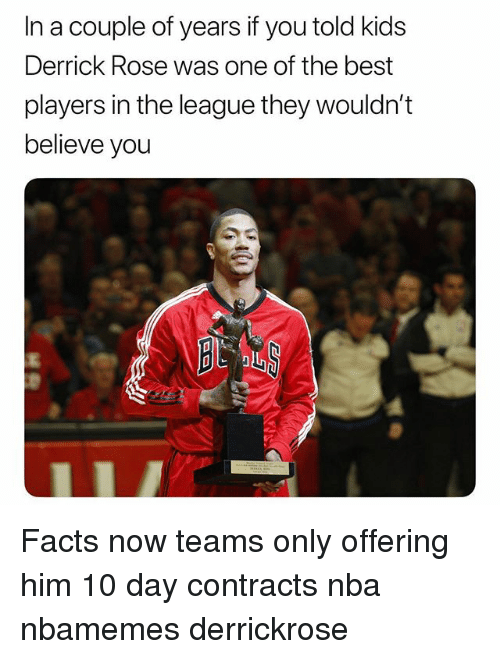 Derrick Rose: In a couple of years if you told kids  Derrick Rose was one of the best  players in the league they wouldn't  believe you Facts now teams only offering him 10 day contracts nba nbamemes derrickrose