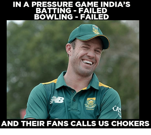 Memes, Pressure, and Bowling: IN A PRESSURE GAME INDIA'S  BATTING FAILED  BOWLING FAILED  AND THEIR FANS CALLS US CHOKERS