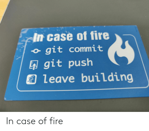 case: In case of fire