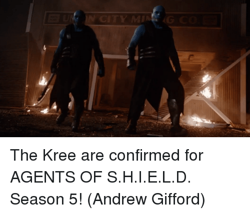 kree: IN CITY MINE G CO The Kree are confirmed for AGENTS OF S.H.I.E.L.D. Season 5!  (Andrew Gifford)