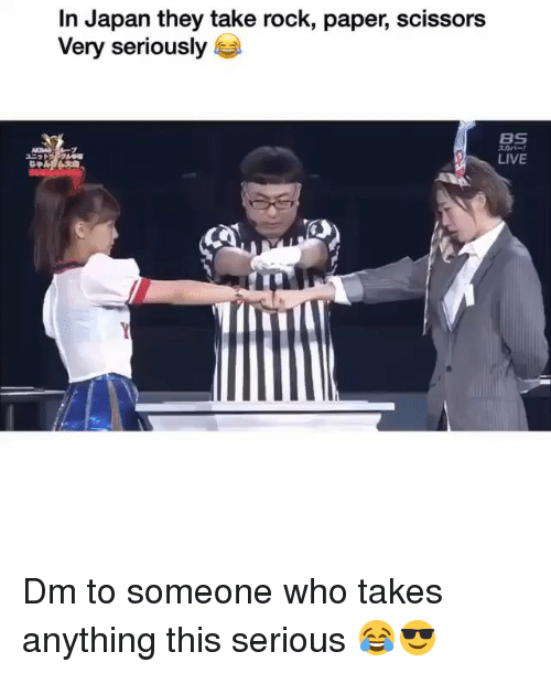 Memes, Japan, and Live: In Japan they take rock, paper, scissors  Very seriously  Be  スカパー!  LIVE  ユニット 010g  じゃ Dm to someone who takes anything this serious 😂😎