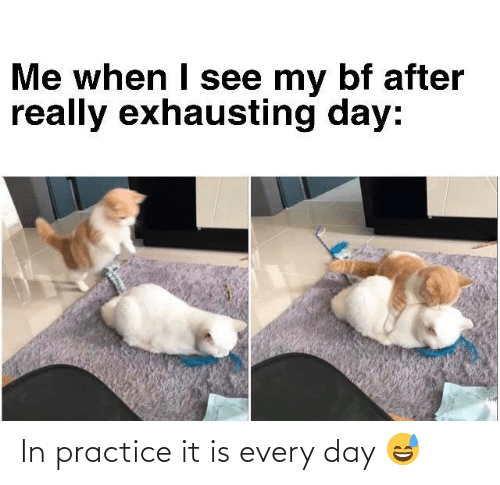 day: In practice it is every day 😅