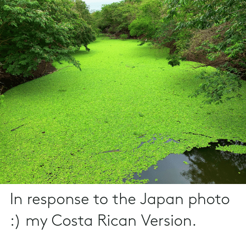 costa: In response to the Japan photo :) my Costa Rican Version.
