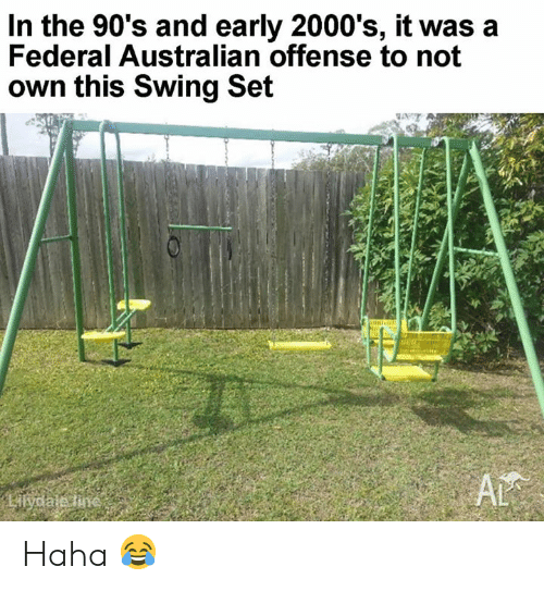 Memes, 2000s, and Australian: In the 90's and early 2000's, it was a  Federal Australian offense to not  own this Swing Set Haha 😂