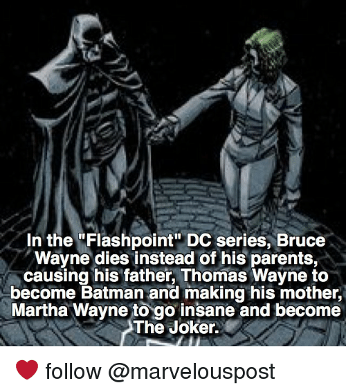 """thomas wayne: In the """"Flashpoint, DC series, Bruce  Wayne dies instead of his parents,  causing his father, Thomas Wayne to  become Batman and making his mother,  Martha Wayne to go insane and become  The Joker. ❤️ follow @marvelouspost"""
