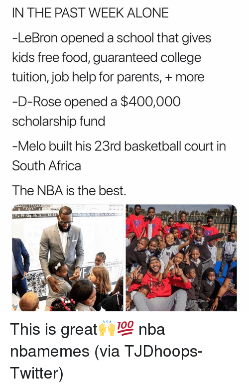 Africa, Being Alone, and Basketball: IN THE PAST WEEK ALONE  -LeBron opened a school that gives  kids free food, guaranteed college  tuition, job help for parents, more  -D-Rose opened a $400,000  scholarship fund  Melo built his 23rd basketball court in  South Africa  The NBA is the best  SEIPROMISE This is great🙌💯 nba nbamemes (via ‪TJDhoops‬-Twitter)