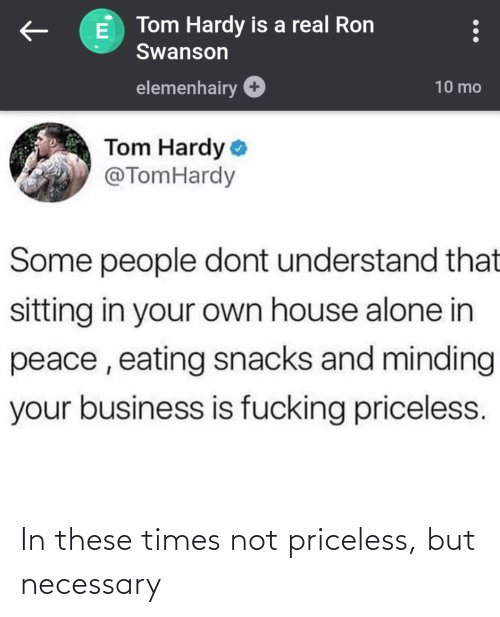 priceless: In these times not priceless, but necessary