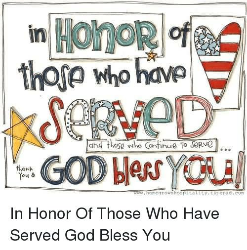 hospitable: in  thorp who have  hose who Continue to  thank  You &  egrown hospital ty typepad  www.hame In Honor Of Those Who Have Served God Bless You