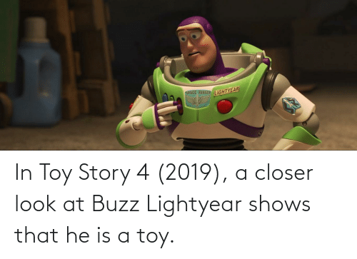 Toy Story 4: In Toy Story 4 (2019), a closer look at Buzz Lightyear shows that he is a toy.
