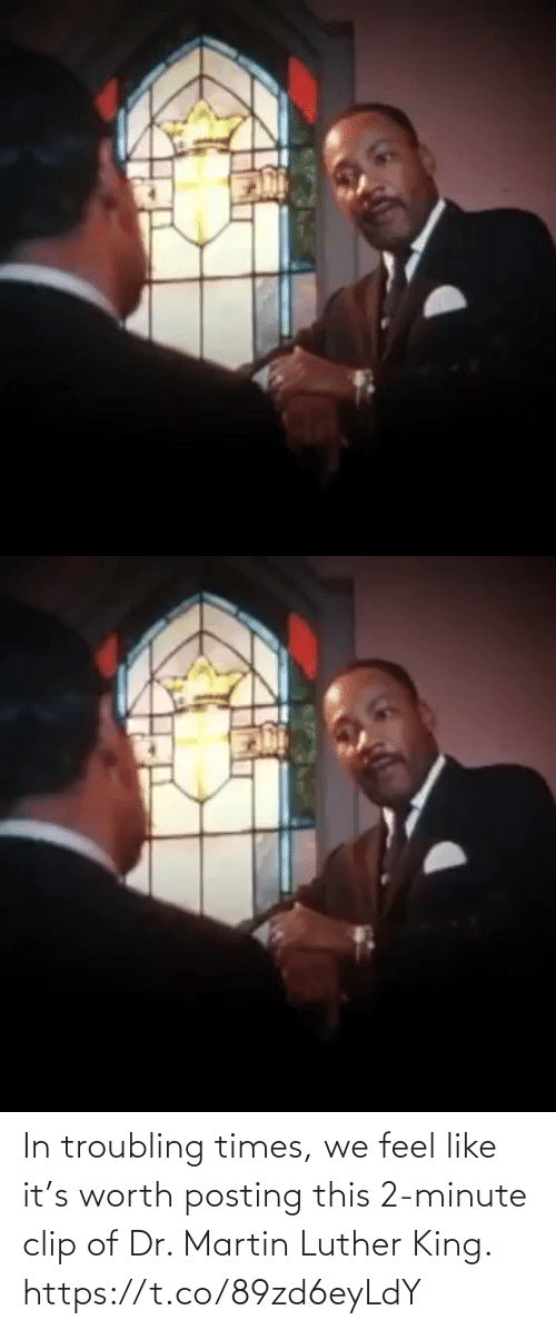 Dr: In troubling times, we feel like it's worth posting this 2-minute clip of Dr. Martin Luther King. https://t.co/89zd6eyLdY