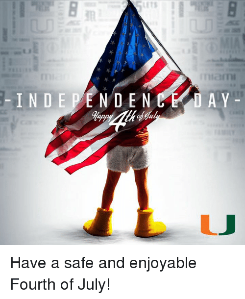 indee: INDE PE N D E N E LAY Have a safe and enjoyable Fourth of July!