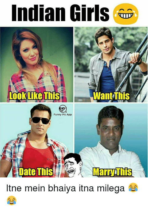 Memes, 🤖, and Indians: Indian Girls  Want This  Look Like This  Funny Pic App  Marr This Itne mein bhaiya itna milega 😂😂
