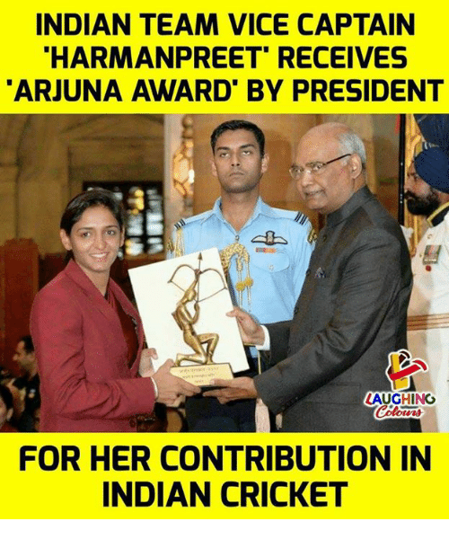 Cricket, Indian, and Indianpeoplefacebook: INDIAN TEAM VICE CAPTAIN  HARMANPREET' RECEIVES  ARJUNA AWARD' BY PRESIDENT  LAUGHING  FOR HER CONTRIBUTION IN  INDIAN CRICKET
