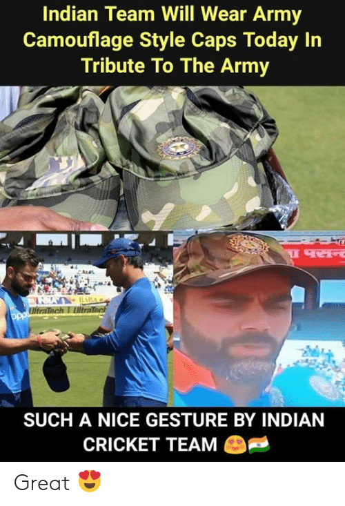 indian cricket: Indian Team Will Wear Army  Camouflage Style Caps Today In  Tribute To The Army  SUCH A NICE GESTURE BY INDIAN  CRICKET TEAM Great 😍