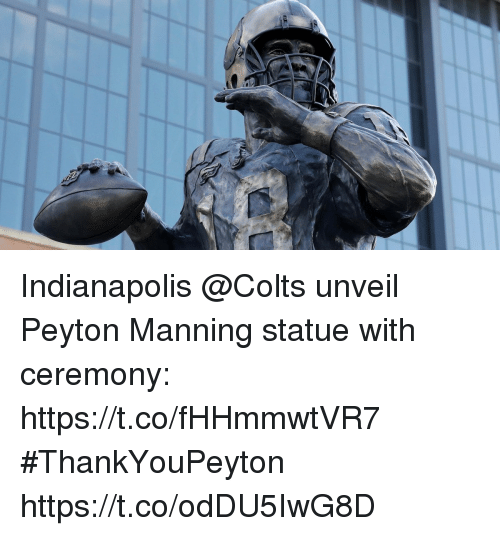 Indianapolis Colts: Indianapolis @Colts unveil Peyton Manning statue with ceremony: https://t.co/fHHmmwtVR7 #ThankYouPeyton https://t.co/odDU5IwG8D