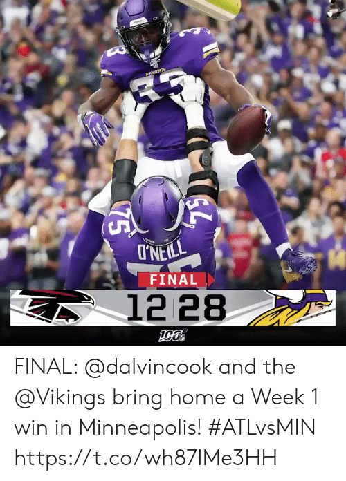 Memes, Home, and Minneapolis: I'NEILL  FINAL  12 28  75 FINAL: @dalvincook and the @Vikings bring home a Week 1 win in Minneapolis! #ATLvsMIN https://t.co/wh87lMe3HH