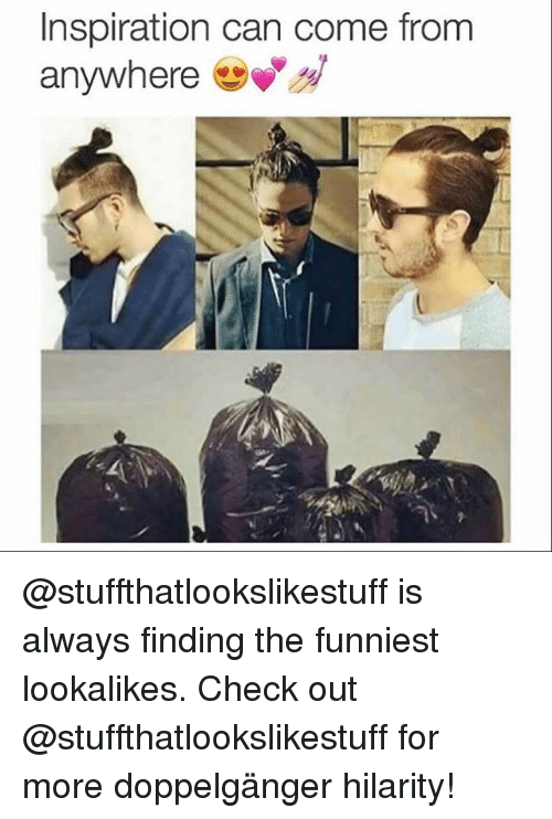hilarity: Inspiration can come from  anywhere @stuffthatlookslikestuff is always finding the funniest lookalikes. Check out @stuffthatlookslikestuff for more doppelgänger hilarity!