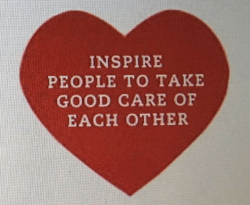 Good, People, and Each Other: INSPIRE  PEOPLE TO TAKE  GOOD CARE OF  EACH OTHER