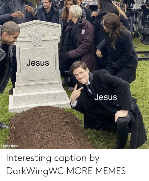 caption: Interesting caption by DarkWingWC MORE MEMES