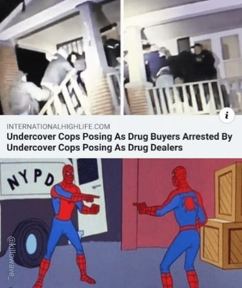 Drug, Com, and Cops: INTERNATIONALHIGHLIFE.COM  Undercover Cops Posing As Drug Buyers Arrested By  Undercover Cops Posing As Drug Dealers  NYPO