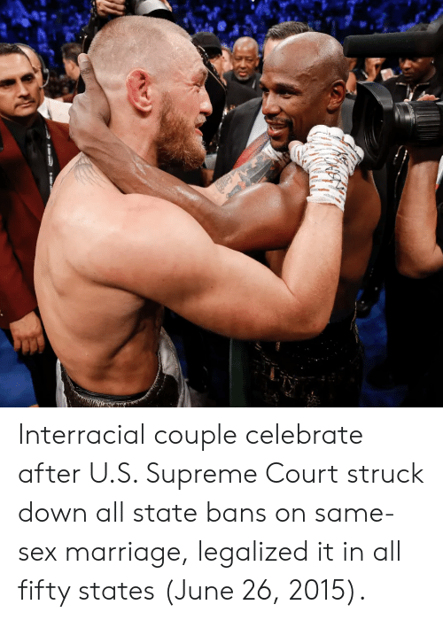 June 26: Interracial couple celebrate after U.S. Supreme Court struck down all state bans on same-sex marriage, legalized it in all fifty states (June 26, 2015).