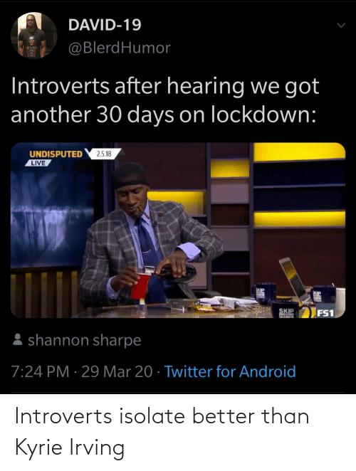 Than: Introverts isolate better than Kyrie Irving